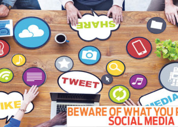 Beware of what you post on Social Media