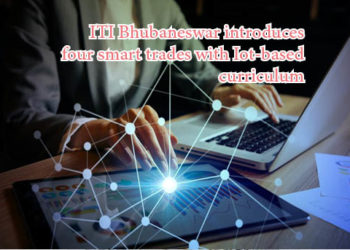 ITI Bhubaneswar introduces four smart trades with Iot-based curriculum