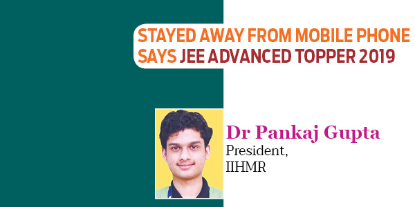 Stayed Away From Mobile Phone Says Jee Advanced Topper 2019