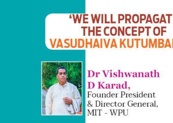 'We will propagate The Concept of Vasudhaiva Kutumbakam