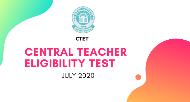 CTET (Central Teacher Eligibility Test (CTET) JULY 2020