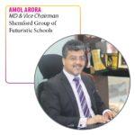 Amol Arora MD & Vice Chairman, Shemford Group of Futuristic Schools