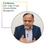 V K Menon CEO – India, S P Jain School of Global Management